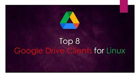 Top 8 Google Drive Linux Clients
