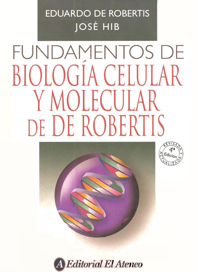 Fundamentos de Biología Celular y Molecular de De Robertis – Eduardo M. F. De Robertis