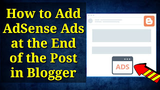 How To Add AdSense Ads At The End Of The Post In Blogger