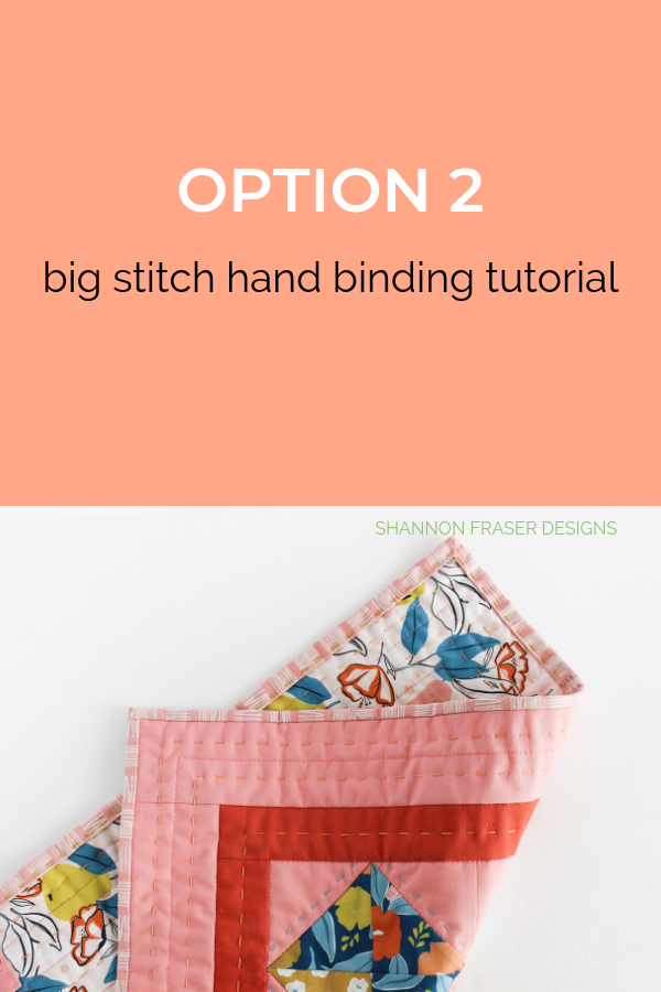 Option 2 | Big Stitch Hand Quilted Binding | Quilt Binding Tutorial Part 3 | Shannon Fraser Designs #bigstitchquilting #handquilted