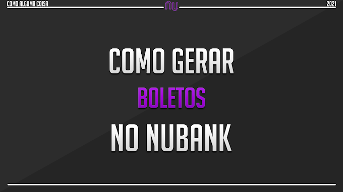 Como gerar boletos no Nubank