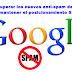 Cómo superar los nuevos anti-spam de Google sin perder posicionamiento