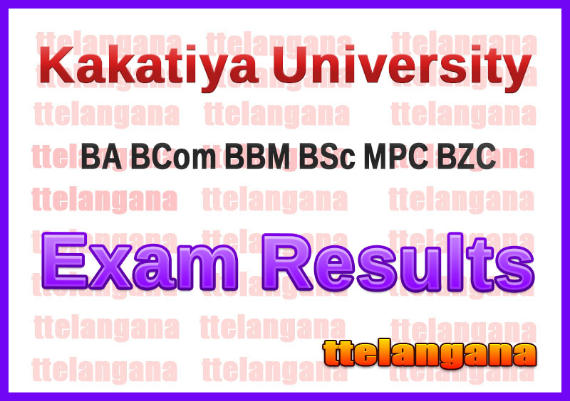 Kakatiya University BA BCom BBM BSc MPC BZC Exam Results