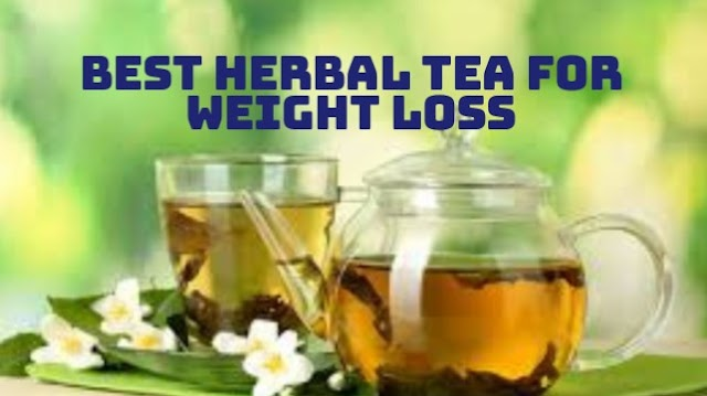 Best Herbal Tea For Weight Loss | Lose Weight With Ease