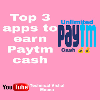 Top 3 apps to earn Paytm cash, watch video and earn Paytm cash