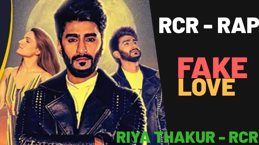 RCR RAP - FAKE LOVE LYRICS | Riya Thakur