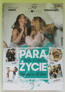 Takie książki - Taka Troche o Mateusz Janusz, Pamela Stefanowicz - Para na całe życie. Zmotywuj się z Fit Lovers