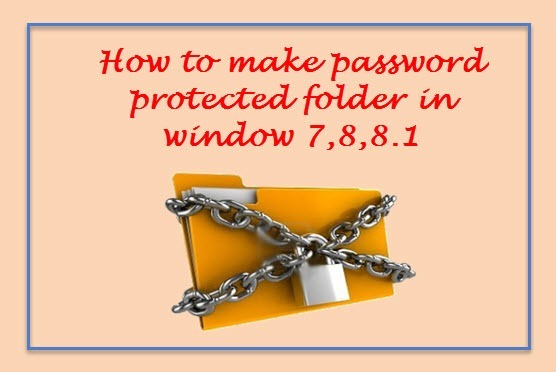 how to make password protected folder in window 7,8,8.1