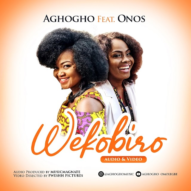 MP3+VIDEO: AGHOGHO - WEKOBIRO FEAT. ONOS  || @aghoghomusic @onosariyo