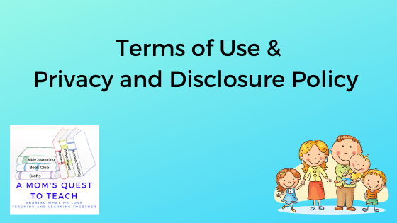 A Mom's Quest to Teach Logo: Terms of Use & Privacy and Disclosure Policy and clipart of a family