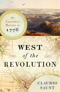 West of the Revolution: An Uncommon History of 1776 By Claudio Saunt