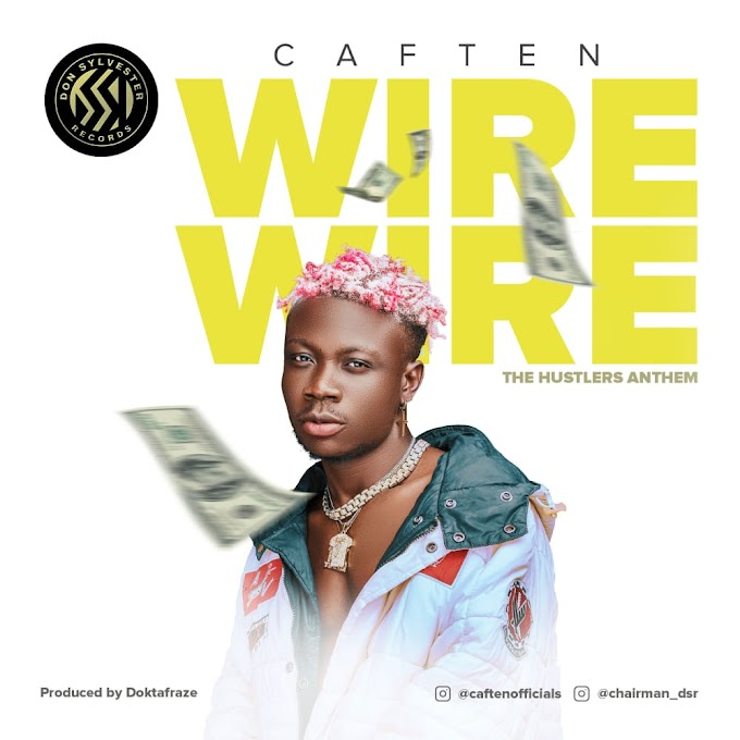 MUSIC: Caften - Wire Wire (Prod. Doktafraze)