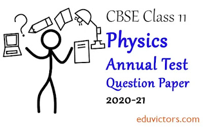 CBSE Class 11 - Physics Annual Question Paper (2020-21)(#class11Physics)(#eduvictors)(#cbse2020)