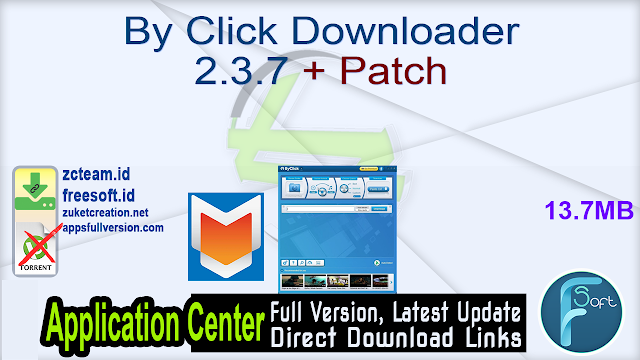 By Click Downloader 2.3.7 + Patch_ ZcTeam.id