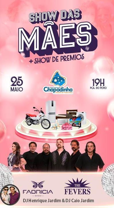 THE FEVERS, FABRICIA E OS DJ's HENRIQUE JARDIM & CAIO JARDIM NO  DIA DAS MÃES DE CHAPADINHA!