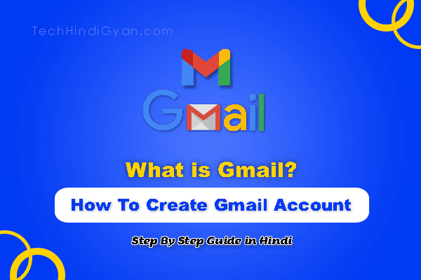 what is gmail and how to create gmail account in hindi