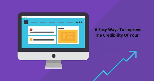 6 Easy Ways To Improve The Credibility Of Your Website