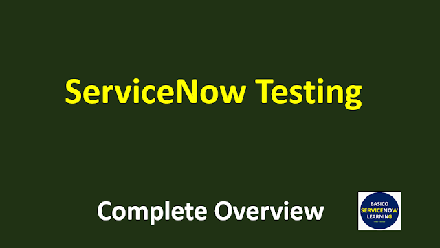 servicenow testing tutorial,servicenow testing,servicenow testing tools,testing servicenow