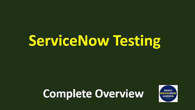 servicenow testing tutorial,servicenow testing,servicenow testing tools,testing servicenow