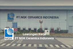 Lowongan Kerja PT NGK Ceramics Indonesia Cikarang