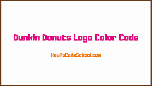 Dunkin Donuts Logo Color Code