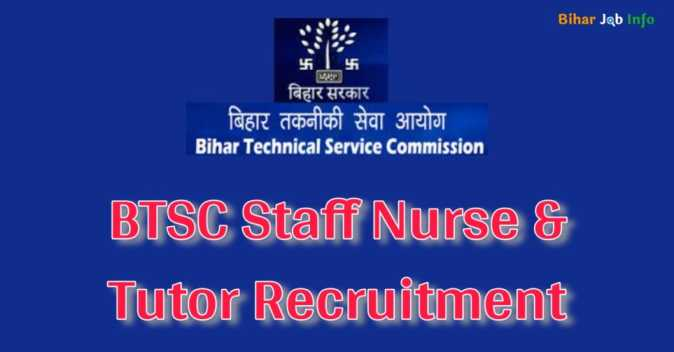 Bihar BTSC Staff Nurse & Tutor Recruitment