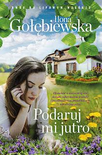 Podaruj mi jutro - Ilona Gołębiewska