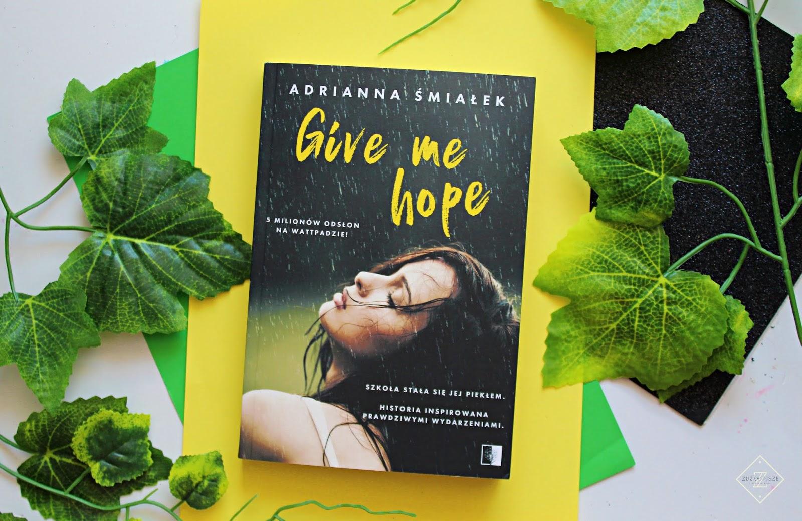 """Adrianna Śmiałek """"Give Me Hope"""" - recenzja patronacka"""