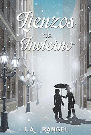 Reseña: Lienzos de Invierno de J. A. Rangel