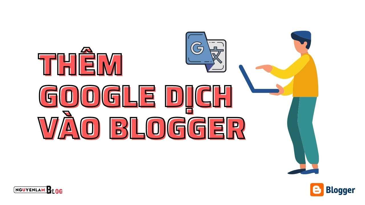 Thêm Tiện Ích Google Dịch Cực Nhẹ Vào Blogger