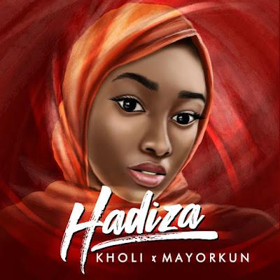 Kholi – Hadiza (feat. Mayorkun)