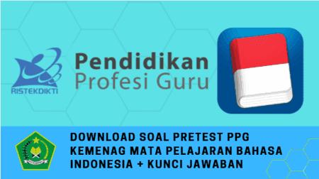 Download Soal Pretest PPG Kemenag Mata Pelajaran Bahasa Indonesia + Kunci Jawaban