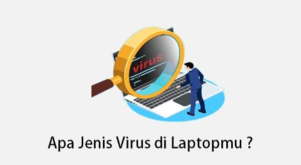 nama virus yang menyerang laptop
