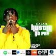 [Music] Cala B - Hustle Go Pay