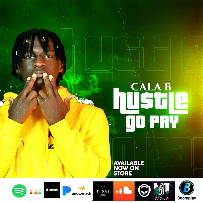 [Music] Cala B - Hustle Go Pay