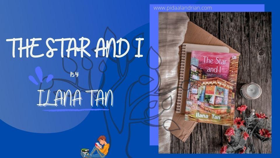 The Star and I - Ilana Tan