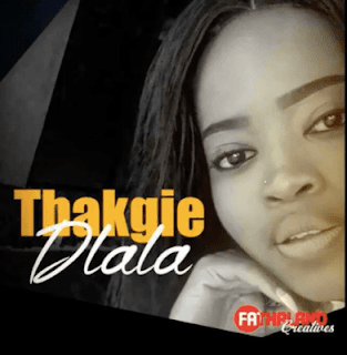 Thakgie – Dlala ( 2019 ) [DOWNLOAD]