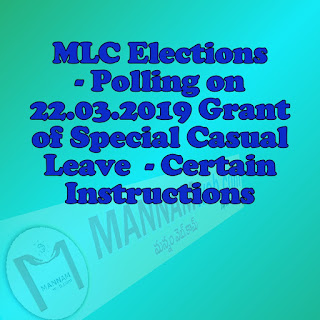 School Education Elections Biennial Elections to Andhra Pradesh Legislative Council from Graduates, Teachers and Local Authorities Constituencies - Polling on 22.03.2019 Grant of Special Casual Leave to the Employees working in the schools / offices who are bonafied voters - Certain Instructions- Issued..