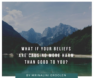 Your Beliefs Are Causing More Harm Than Good To You