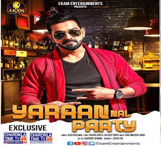Yaraan Naal - Party Jassi Dhaliwal Song Lyrics Mp3 Audio & Video Download