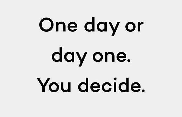 One Day or Day One - You Decide!