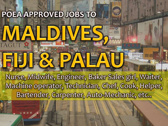 The following are jobs approved by POEA for deployment to Maldives, Fiji and Palau. Job applicants may contact the recruitment agency assigned to inquire for further information or to apply online for the job.  We are not affiliated to any of these recruitment agencies.   As per POEA, there should be no placement fee for domestic workers and seafarers. For jobs that are not exempted from placement fee, the placement fee should not exceed the one month equivalent of salary offered for the job. We encourage job applicant to report to POEA any violation of this rule.  Disclaimer: the license information of employment agency on this website might change without notice, please contact the POEA for the updated information.