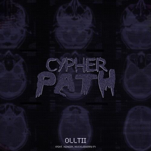 Olltii – Cypherpath (Feat. Huckleberry P, H2ADIN) – Single