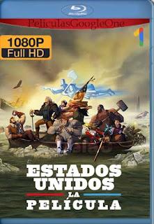 Estados Unidos: La Película (2021)[1080p Web-DL] [Latino-Inglés][Google Drive] chapelHD
