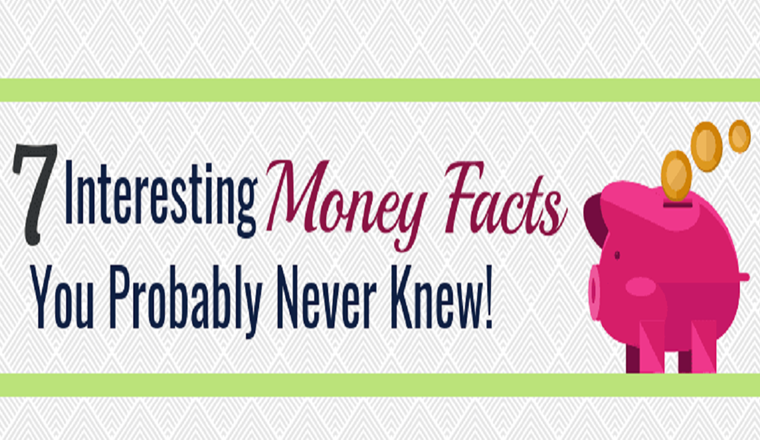 7 Interesting Money Facts You Probably Never Knew #infographic