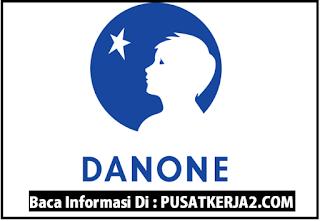 Loker SMA SMK D3 S1 PT Danone Tahun 2020