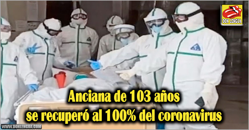 Anciana de 103 años se recuperó 100% del coronavirus