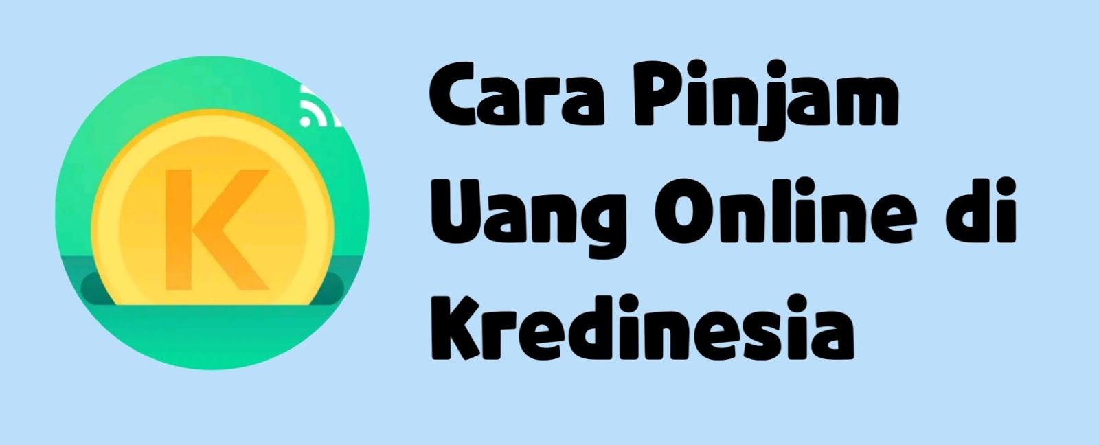 Cara Pinjam Uang Online di Kredinesia