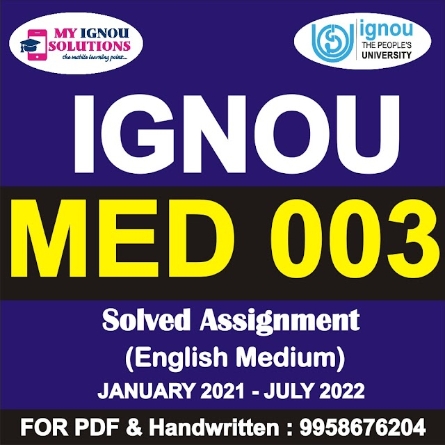 MED 003 Solved Assignment 2021-22