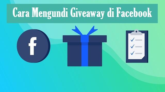Cara Mengundi Giveaway di Facebook